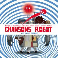 Chansons robot | Le Gouëfflec, Arnaud. Compositeur