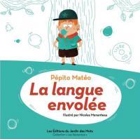 La langue envolée Pépito Matéo, textes & réc. Nicolas Menanteau, ill.