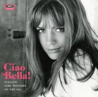 Ciao bella ! : italian girl singers of the 60's   Brunetta. Chanteur