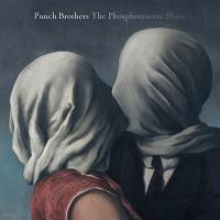 The phosphorescent blues / Punch Brothers | Punch Brothers