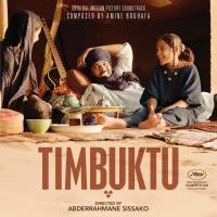 Timbuktu : Bande originale du film d'Abderrahmane Sissako
