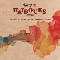 Of lovers, gamblers and parachute skirts / Taraf de Haidouks | Taraf de Haïdouks ((Groupe voc. et instr.))