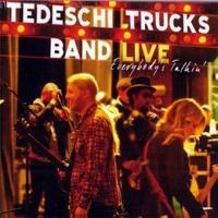 Everybody's talkin' : live   Tedeschi Trucks Band