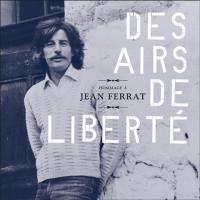 Des airs de liberté : hommage à Jean Ferrat