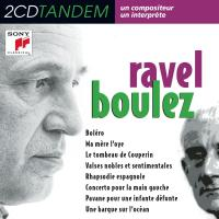 Boléro Ma mère l'Oye Le tombeau de Couperin... [etc.] Ravel, comp. the New York philharmonic orchestra The Cleveland Orchestra Boulez, direction