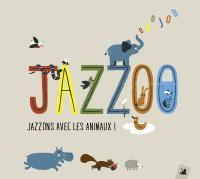 Jazzoo : jazzons avec les animaux ! / Oddjob, ens. instr. | Oddjob. Interprète
