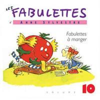 Les fabulettes  v.10 , Fabulettes à manger