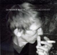 La maison haute Bastien Lallemant, comp., chant, guitare