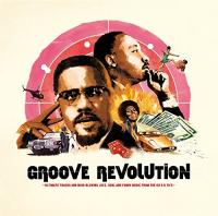 Groove revolution : ultimate tracks and mind-blowing jazz, soul and funky music from the 60's & 70's   Davis, Angela Yvonne (1944-....)
