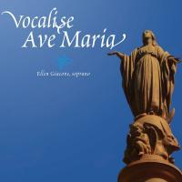 Vocalise Ave Maria   Giacone, Ellen. Chanteur