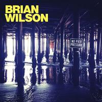 No pier pressure Brian Wilson, comp., chant