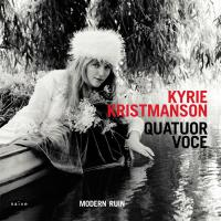 Modern ruin   Kristmanson, Kyrie. Chanteur