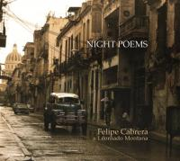 Night poems Felipe Cabrera, comp., contrebasse, chant Leonardo Montana, pinao