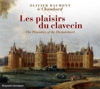 Plaisirs du clavecin (Les) / Olivier Baumont   Olivier Baumont