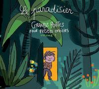 Le paradisier : grands poètes pour petites oreilles. vol. 1 / Gérard Rouzier, réc. | Rouzier, Gérard. Interprète