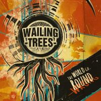World go round (The) | Wailing Trees. Musicien