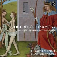 Figures of harmony : songs of codex Chantilly c. 1390