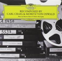 Recomposed by Carl Craig and Moritz von Oswald / Carl Craig, Moritz Von Oswald, comp. | Craig, Carl. Compositeur
