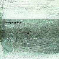 Et lux Wolfgang Rihm, comp. Minguet Quartett, quatuor à cordes Huelgas Ensemble, ensemble vocal Paul van Nevel, direction