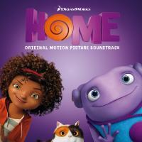 Home = En route ! : bande originale du film d'animation de Tim Johnson