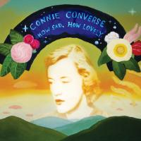 How sad, how lovely | Converse, Connie (1924-....)