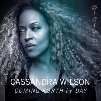 Coming forth by day Cassandra Wilson, chant Billie Holiday, aut. adapté Thomas Wydler, batterie, percussion Martyn Casey, contrebasse Jon Cowherd, piano Kevin Breit, guitare