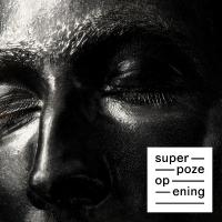 Opening / Superpoze | Superpoze. Compositeur