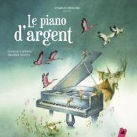 Le piano d'argent / Claude Clément, Xavière Devos | Clément, Claude (1946-....)