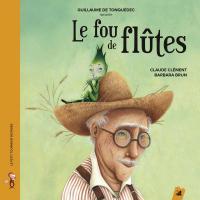 Le fou de flûtes / Claude Clément | Clément, Claude (1946-....) (Auteur)
