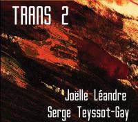 Trans 2 / Joëlle Léandre   Léandre, Joëlle (1951-....)