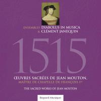 1515 : oeuvres sacrées de Jean Mouton