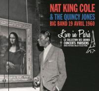 Live in Paris big band 19 avril 1960 Nat King Cole, chant Quincy Jones Big Band, ens. instr.