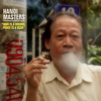 Hanoi masters war is a wound, peace is a scar Nguyen