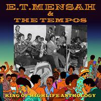 King of highlife anthology Emmanuel Tetteh Mensah, saxo, chant The Tempos, groupe voc. & instr.