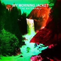 The Waterfall My Morning Jacket, groupe voc. & instr.