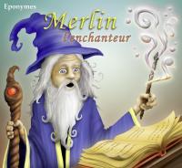 Merlin l'enchanteur / Emmanuelle Guillon |