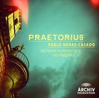 Praetorius Michael Praetorius, Jacob Praetorius, Hieronymus Praetorius, comp. Balthasar-Neumann-Ensemble & Balthasar-Neumann-Chor, choeurs & orchestre Pablo Heras-Casado , direction