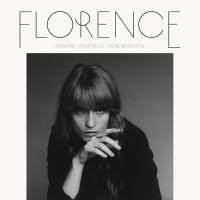 How big, how blue, how beautiful Forence and The Machine, groupe voc. et instr. Florence Welch, aut., comp., chant, choeurs