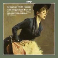 Die neugierigen frauen = Le donne curiose / Ermanno Wolf-Ferrari, compositeur   Wolf-Ferrari, Ermanno (1876-1948). Compositeur