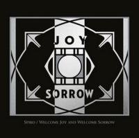 Welcome joy and welcome sorrow