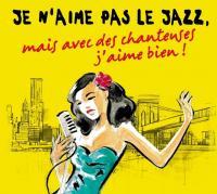 Je n'aime pas le jazz, mais avec des chanteuses j'aime bien ! / Madeleine Peyroux, chant |