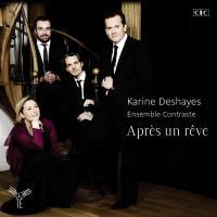 Après un rêve Jules Massenet, Gabriel Fauré... [et al.], comp. Johan Farjot, arrangements Karine Deshayes, mezzo-soprano Ensemble Contraste, ens. instr.