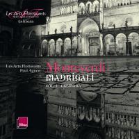 Madrigali anthology Vol. 1, Cremona Monteverdi, comp. les Arts florissants, ensemble vocal et instrumental Paul Agnew, direction