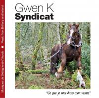 Ce que je vois dans mon verre Gwen K. Syndicat, groupe vocal et intrumental