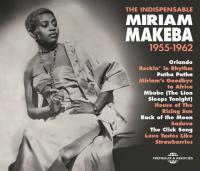 The Indispensable Miriam Makeba 1955-1962