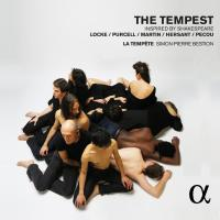 The Tempest inspired by Shakespeare Matthew Locke, Henry Purcell, Frank Martin, Philippe Hersant, Thierry Pécou, comp. La tempête, collectif d'artistes Simon-Pierre Bestion, dir.