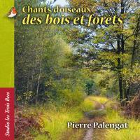Chants d'oiseaux des bois et des forêts | Pierre Palengat. Ingénieur du son