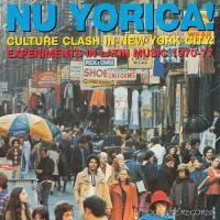 Nu Yorica ! Culture clash in New York City experiments in latin music 1970-77