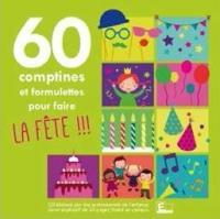 60 [soixante] comptines et formulettes pour faire la fête !!!