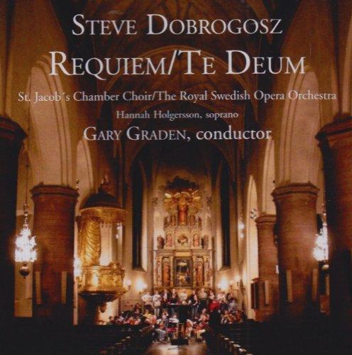 Requiem/Te Deum / Steve Dobrogosz, comp. | Dobrogosz, Steve (1956-....). Compositeur